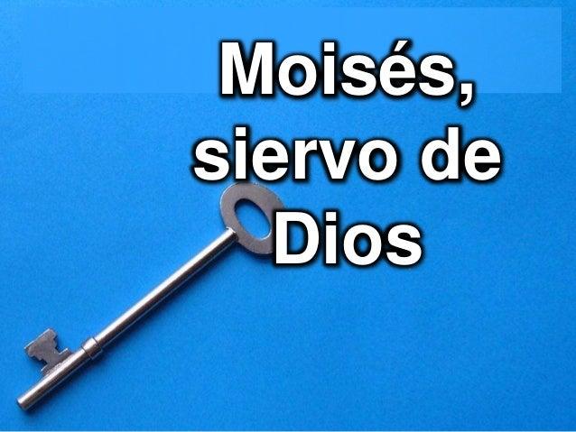Moisés, siervo de Dios
