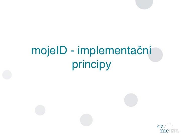 mojeID - implementační       principy