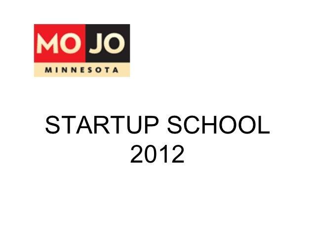 STARTUP SCHOOL     2012