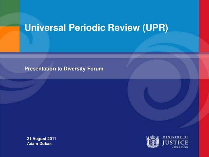 Universal Periodic Review (UPR)<br />Presentation to Diversity Forum<br />21 August 2011<br />Adam Dubas<br />