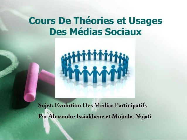 Cours De Théories et Usages    Des Médias Sociaux
