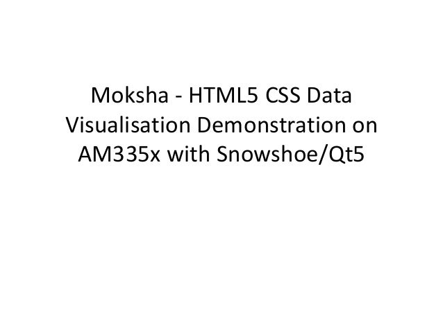 Moksha - HTML5 CSS DataVisualisation Demonstration on AM335x with Snowshoe/Qt5