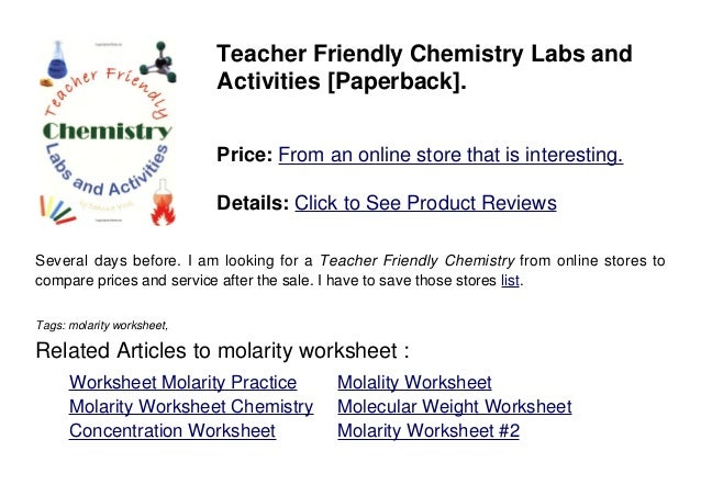 Worksheet Molarity Worksheet molarity worksheet teacher friendly chemistry labs andactivities paperback price from an online store that