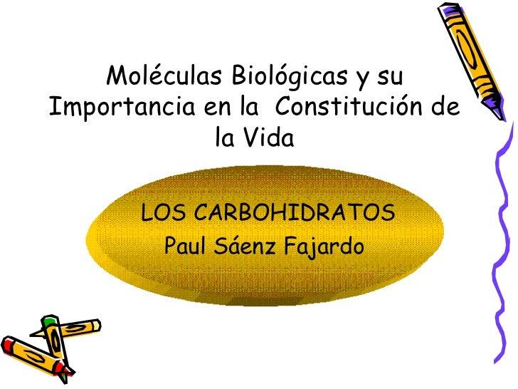 MoléCulas BiolóGicas Y Su Importancia En La ConstitucióN