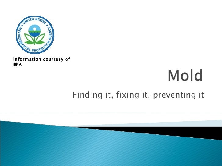 Finding it, fixing it, preventing it Information courtesy of EPA