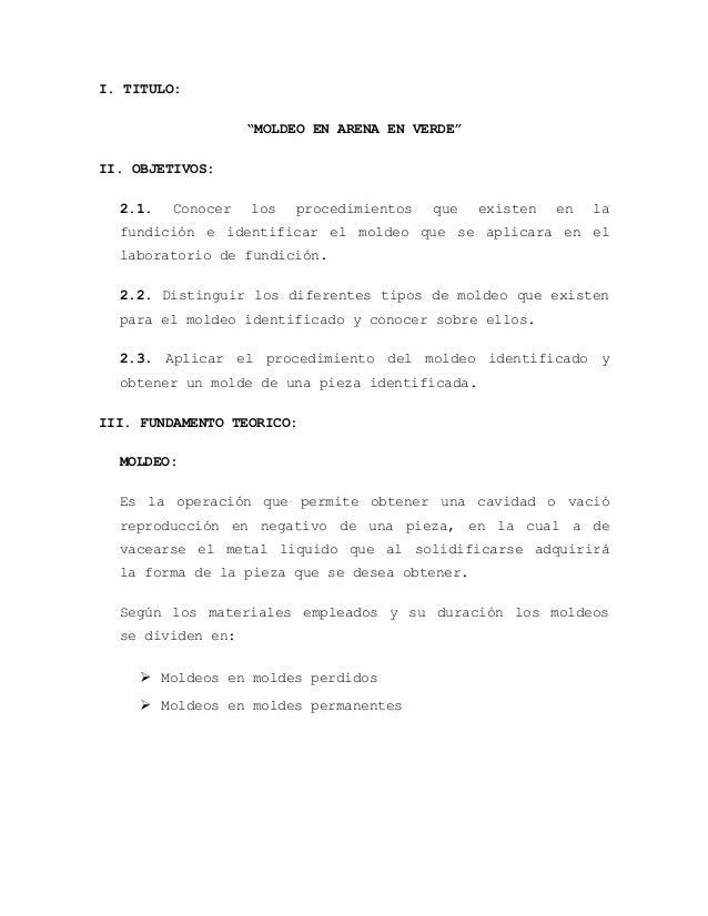"""I. TITULO:                   """"MOLDEO EN ARENA EN VERDE""""II. OBJETIVOS:  2.1.   Conocer   los   procedimientos   que   exist..."""