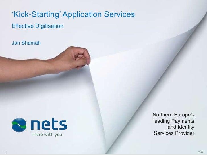 ‗Kick-Starting' Application Services    Effective Digitisation    Jon Shamah                                           Nor...
