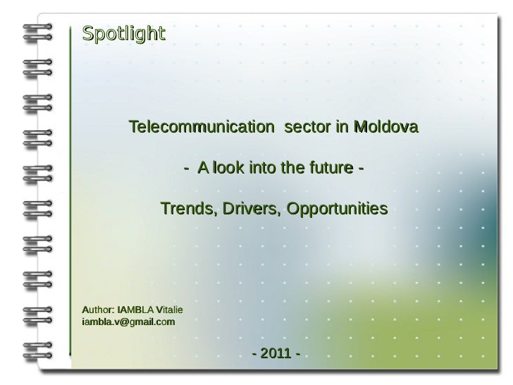Spotlight          Telecommunication sector in Moldova                     - A look into the future -                Trend...