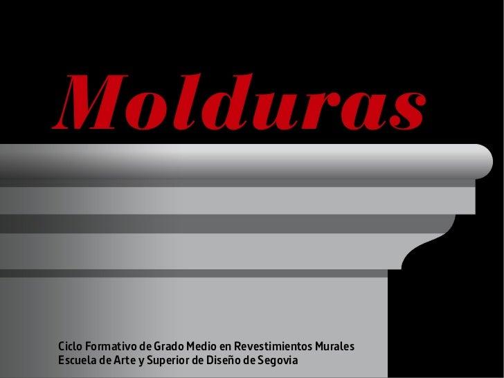 MoldurasCiclo Formativo de Grado Medio en Revestimientos MuralesEscuela de Arte y Superior de Diseño de Segovia