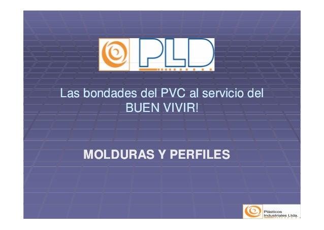 L b d d d l PVC l i i d lL b d d d l PVC l i i d lLas bondades del PVC al servicio delLas bondades del PVC al servicio del...
