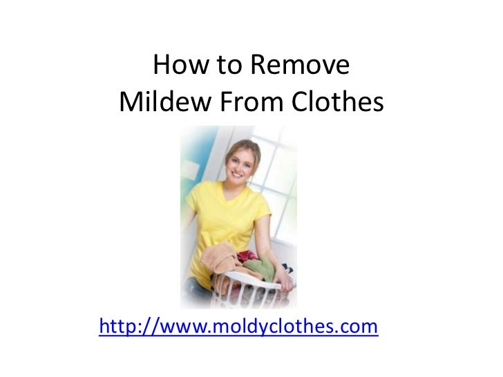 How to Remove Mildew From Clothes<br />http://www.moldyclothes.com<br />