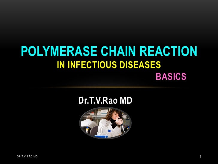 POLYMERASE CHAIN REACTION                IN INFECTIOUS DISEASES                                     BASICS                ...