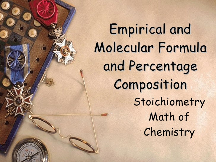 Empirical and Molecular Formula and Percentage Composition Stoichiometry Math of Chemistry