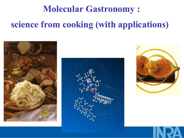 Molecular Gastronomy : science from cooking (with applications)