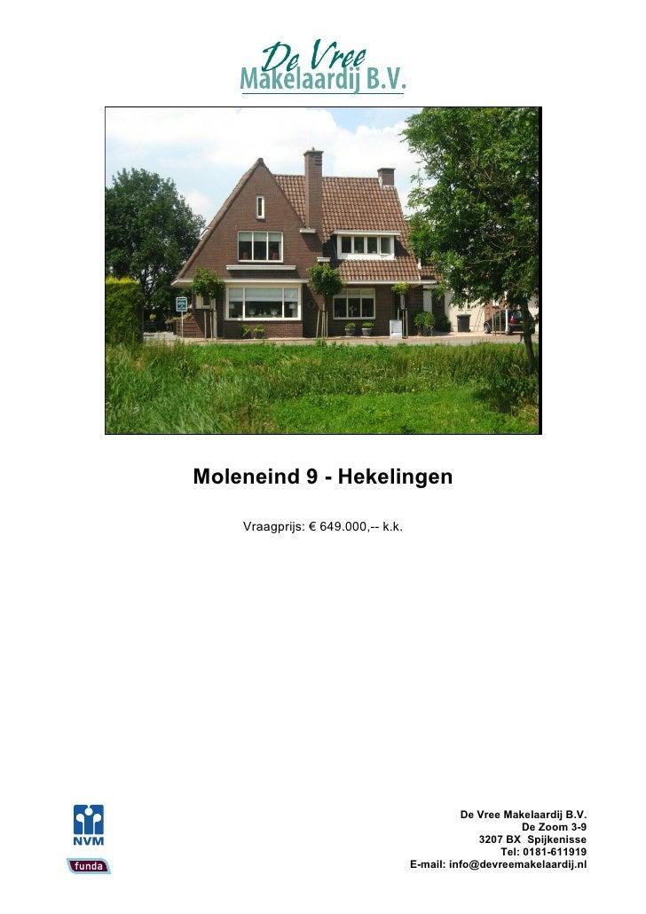 Moleneind 9 - Hekelingen      Vraagprijs: € 649.000,-- k.k.                                                   De Vree Make...