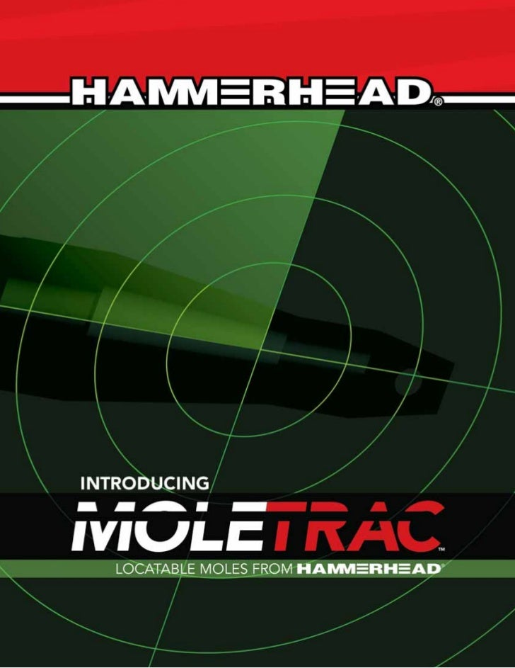 TRACK YOUR HAMMERHEAD MOLE®         WITH THE FIRST, PROVEN FRONT LOCATING SYSTEM FOR PIERCING         TOOLS, COUPLED WITH ...