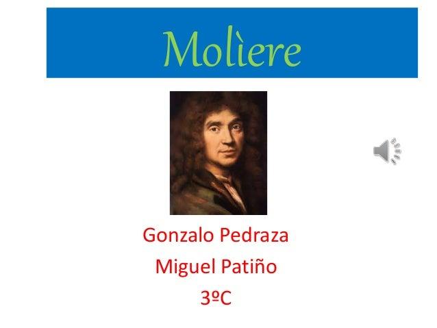 Molìere Gonzalo Pedraza Miguel Patiño 3ºC