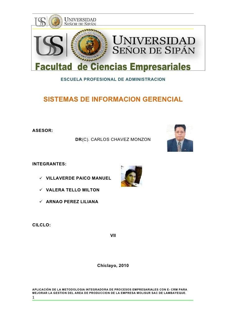 ESCUELA PROFESIONAL DE ADMINISTRACION         SISTEMAS DE INFORMACION GERENCIAL    ASESOR:                       DR(C). CA...