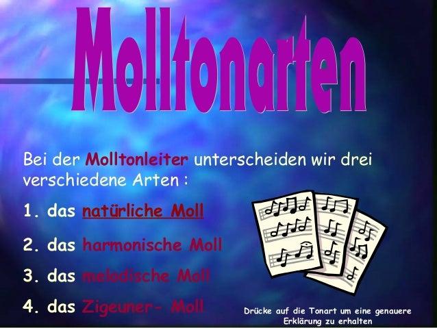 Bei der Molltonleiter unterscheiden wir drei verschiedene Arten : 1. das natürliche Moll 2. das harmonische Moll 3. das me...