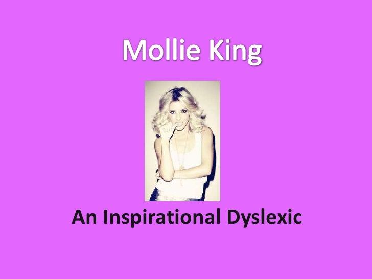 Mollie King<br />An Inspirational Dyslexic<br />