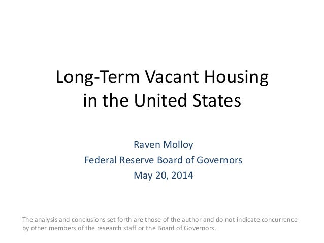 Long-Term Vacant Housing in the United States The analysis and conclusions set forth are those of the author and do not in...