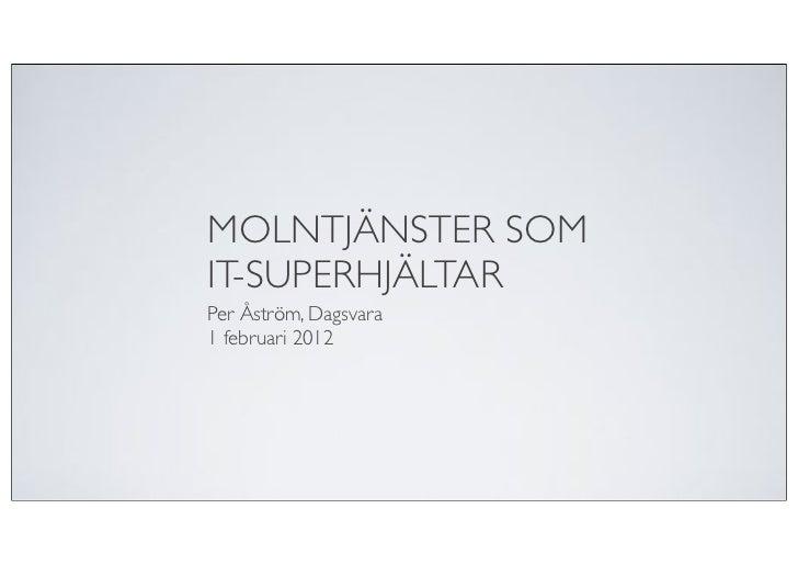 MOLNTJÄNSTER SOMIT-SUPERHJÄLTARPer Åström, Dagsvara1 februari 2012