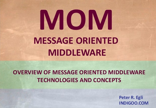 MOM - Message Oriented Middleware