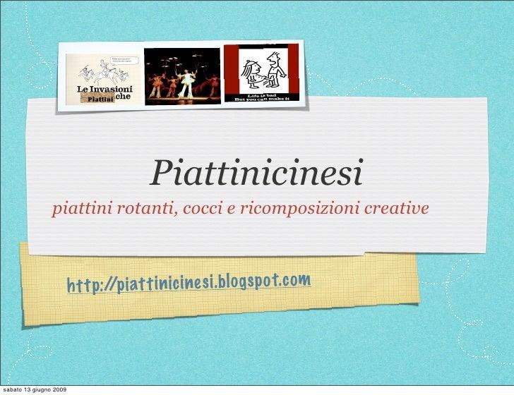 Piattinicinesi                 piattini rotanti, cocci e ricomposizioni creative                            h tt p:/ iatt ...