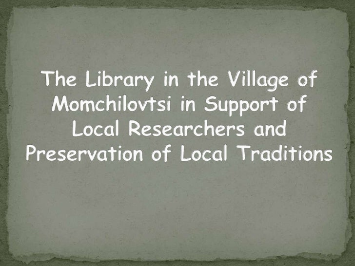 The Library in the Village of Momchilovtsi in Support of Local Researchers and Preservation of Local Traditions