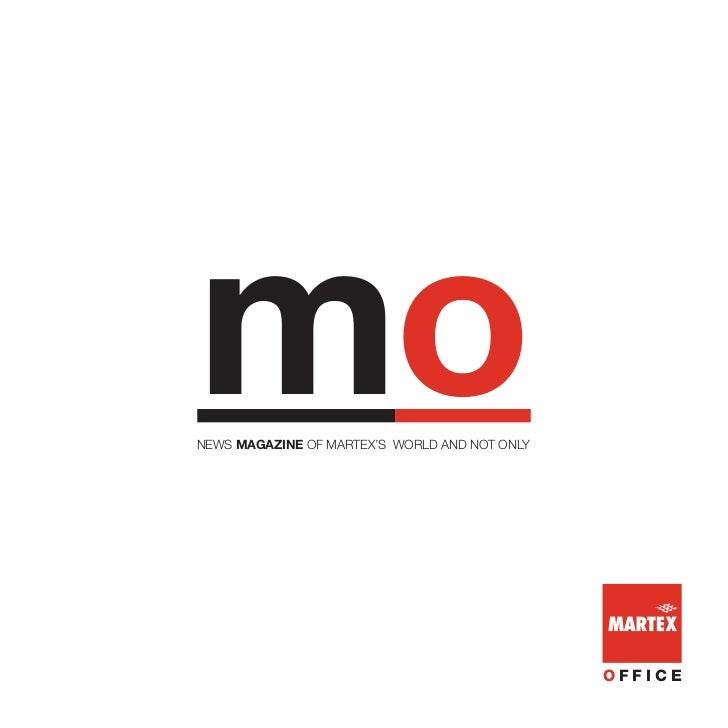 moNEWS MAGAZINE OF MARTEX'S WORLD AND NOT ONLY                                               OFFICE
