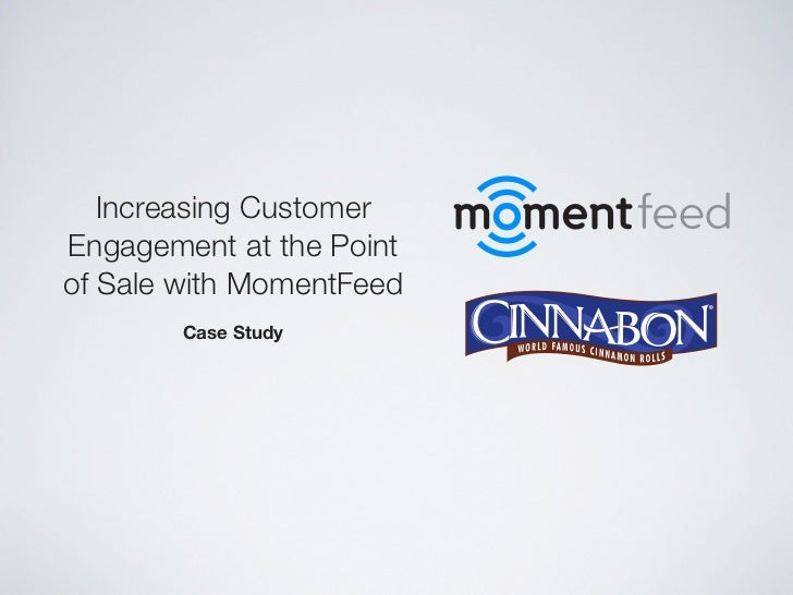 Increasing CustomerEngagement at the Pointof Sale with MomentFeed        Case Study