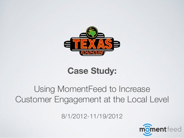 Case Study:    Using MomentFeed to IncreaseCustomer Engagement at the Local Level           8/1/2012-11/19/2012