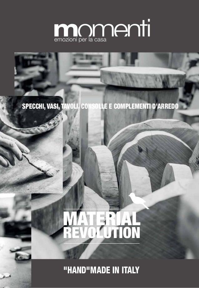 """MATERIAL REVOLUTION """"hand""""made in italy specchi, vasi, TAVOLI, CONSOLlE e complementi d'arredo"""