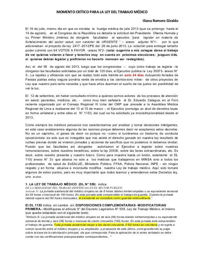 MOMENTO CRÍTICO PARA LA LEY DEL TRABAJO MÉDICO Iliana Romero Giraldo El 16 de julio, mismo día en que se iniciaba la huelg...