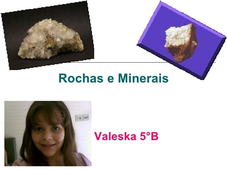 Valeska 5°B Rochas e Minerais