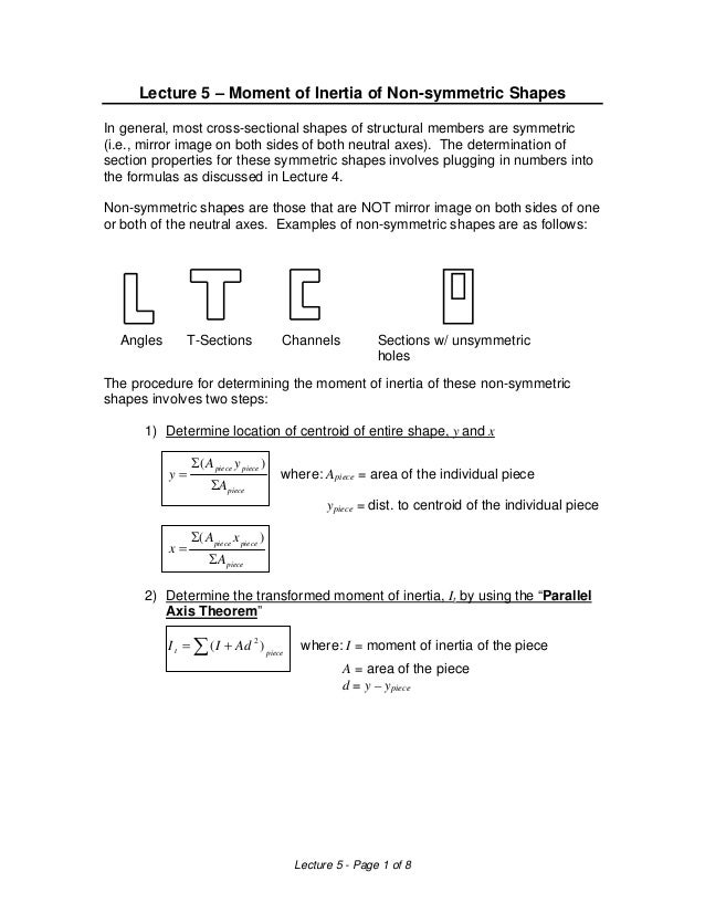 Lecture 5 – Moment of Inertia of Non-symmetric Shapes In general, most cross-sectional shapes of structural members are sy...