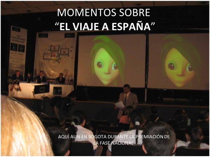 MOMENTOS EN ESPAÑA