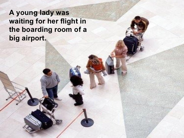 A young lady waswaiting for her flight inthe boarding room of abig airport.