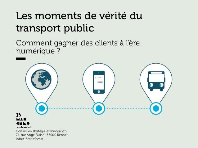 www.15marches.fr Conseil en stratégie et innovation 74, rue Ange Blaise• 35000 Rennes info@15marches.fr   Les moments de...
