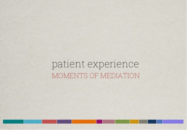 patient experience  MOMENTS OF MEDIATION