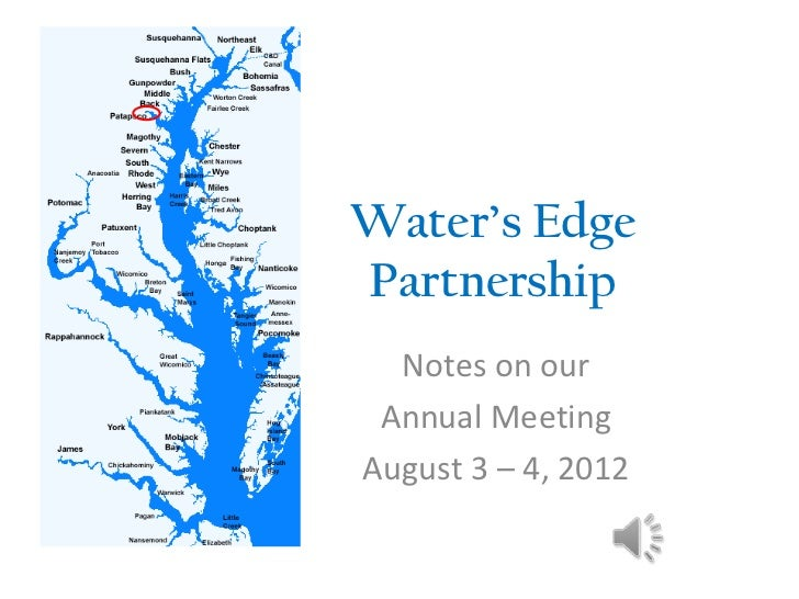 Water's EdgePartnership  Notes on our Annual MeetingAugust 3 – 4, 2012