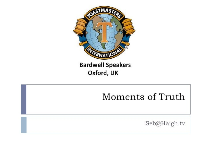 Moments Of Truth for Toastmasters