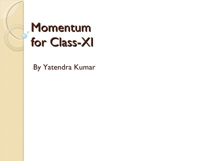Momentum  for Class-XI By Yatendra Kumar