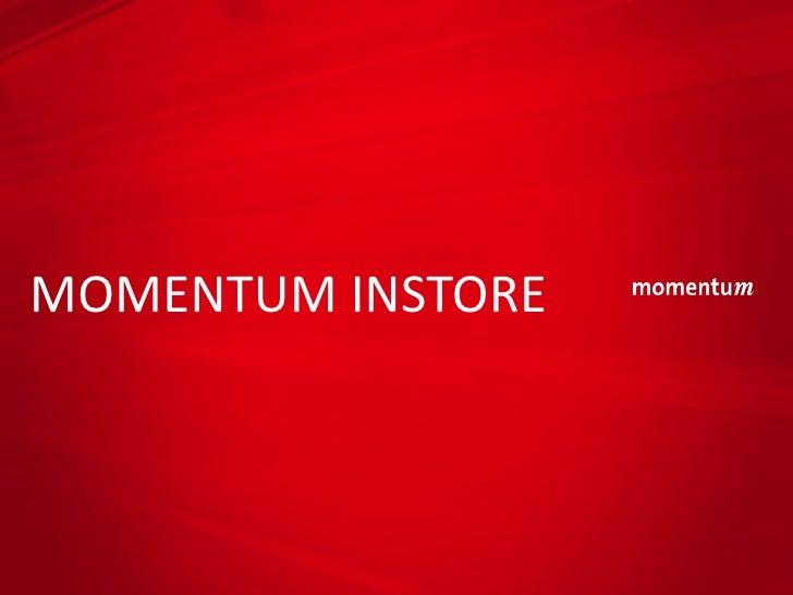 MOMENTUM INSTORE