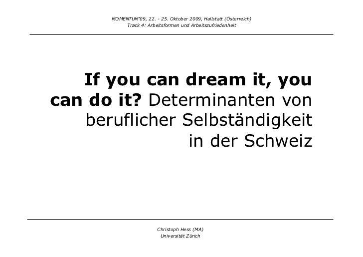 MOMENTUM'09, 22. - 25. Oktober 2009, Hallstatt (Österreich)            Track 4: Arbeitsformen und Arbeitszufriedenheit   I...