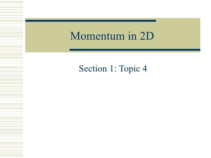 Momentum in 2 Dimensions