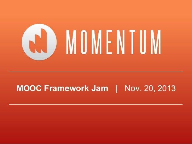 MOOC Framework Jam | Nov. 20, 2013