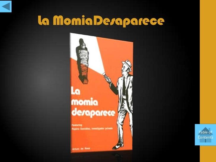La MomiaDesaparece                     Table of                     Contents