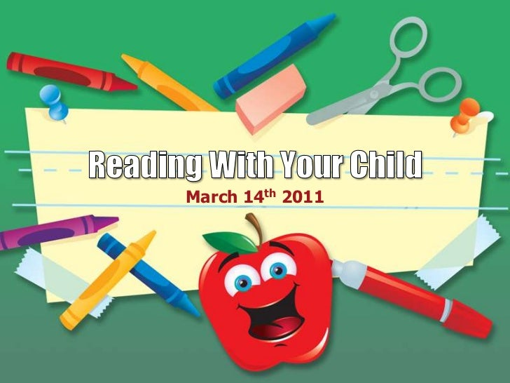 Reading With Your Child<br />March 14th 2011<br />