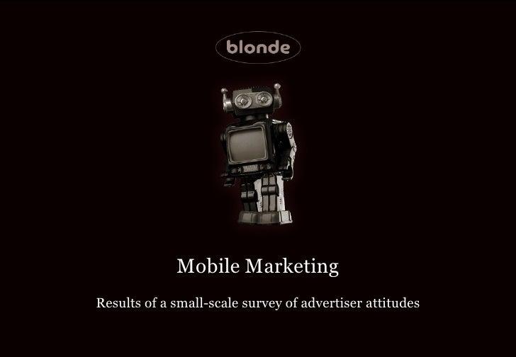 Small scale survey of advertiser attitudes to mobile marketing